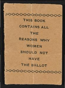 This Book Contains all the Reasons Why Women Should Not Have the Ballot